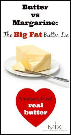 Butter vs Margarine The Big Fat Butter Lie + 5 Reasons to Eat Real Butter | www.mixwellness.com