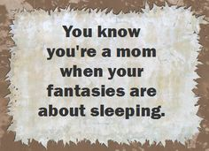 You know you're a mom when...SO TRUE!!!!!!