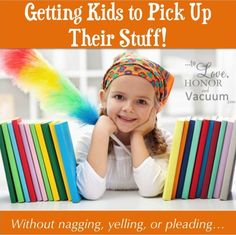 How to get kids to pick up their stuff without nagging, yelling or pleading...some strategies for you!