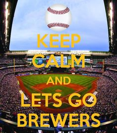 Lets go Brewers!!! @K. Brewers