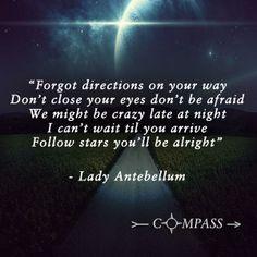 Compass,  Lady Antebellum :)