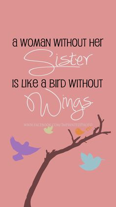 Sister Love!  I love my sisters!! bird, fun quot, famili, sister love, birthday quotes sister