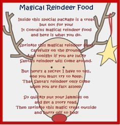 Grab a baggie and fill with oats and glitter, enclose with a copy of this Magical Reindeer Food.... Kids LOVE it!