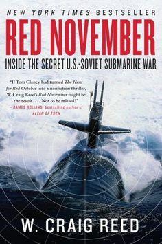 Red November: Inside the Secret U. S. - Soviet Submarine War