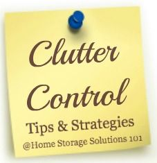 3 rules for clutter control, to keep it out of your home from the beginning, and strategies for dealing with clutter creep.