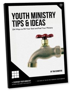 "FREE ebook ""Youth Ministry Tips & Ideas"" by Tim Schmoyer"