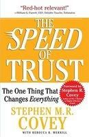 The Speed of Trust: The One Thing That Changes Everything -Stephen M. R. Covey, Rebecca R. Merrill