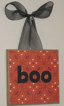 "make with pre-painted canvas or wood, glue on scrapbook paper, cut out ""FALL"" instead of boo, and have kids paste on FALL letters, then attach ribbon"