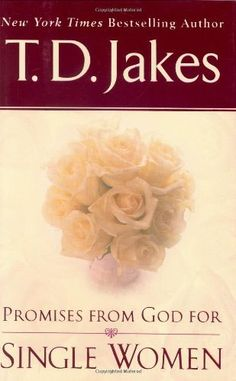 Promises From God For Single Women by T. D. Jakes. $12.21. 199 pages. Reading level: Ages 18 and up. Publisher: Berkley (August 2, 2005). Author: T. D. Jakes. Save 32%!