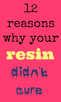 Resin Obsession blog:  12 Reasons why your resin is a sticky mess