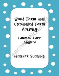 Word and Expanded Form Activity from Because of a Teacher on TeachersNotebook.com -  (5 pages)  - Practice word form and expanded form with this activity. Students have to move around the room to find their match.