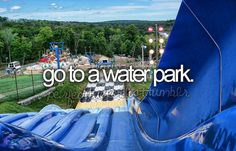 Go To A Water Park. (Check!)