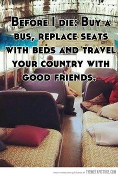 Before I die…travel the country with good friends.