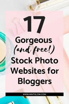 17 Gorgeous (and free!) Stock Photo Websites for Bloggers
