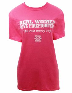 Real Women Love Firefighters The Rest Marry Cops by SurfStyleFinds, $12.99