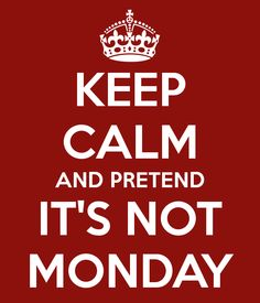 Monday clam stuff, creativ thing, funni stuff, mondays, chic quot, admit monday, keep calm, fave quot, calm pretend