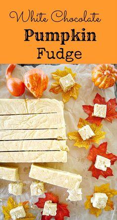 White Chocolate Pumpkin Fudge  #Fall #Autumn #Pumpkin #Recipes #Yum #Fudge