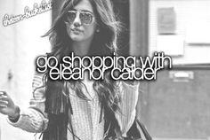 Bucket List. Before I Die. Eleanor Calder. Shopping Spree. Never gonna happen. (: