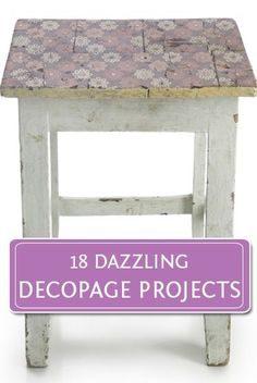 Decoupage your furniture for a whole new look!