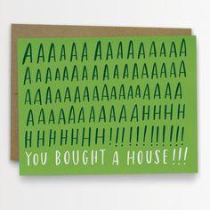 Aaaaaahhh! You Bought a House Card