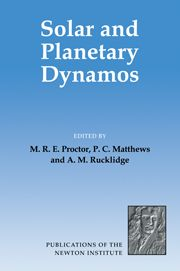 MRE Proctor, PC Matthews and AM Rucklidge (eds.), Solar and Planetary Dynamos