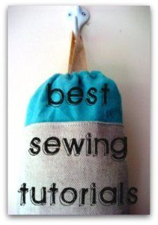 The world's best sewing tutorials in no particular order.