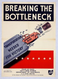 BREAKING THE BOTTLENECK (Ohio Department of Highways) 1942 http://www.legion.org/documents/legion/posters/120.jpg