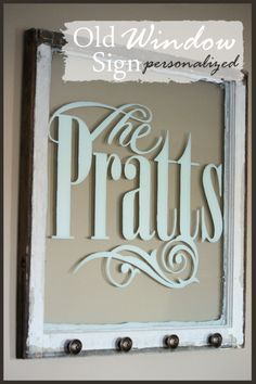 stoneg, project, window sign, old windows, decorative name signs, window craft, diy last name signs, window idea, cricut