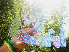 Life is beautiful (love the colorfulness of this)