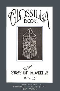 Heirloom Crochet - Vintage Crochet - Glossilla Book of Crochet Novelties  Free vintage patterns