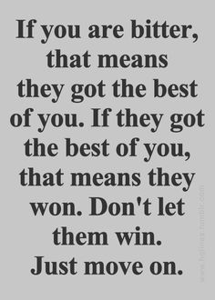 Don't let them win. Just move on. #bounceback