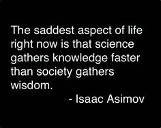 Isaac Asimov, Isaac Asimov's Book of Science and Nature Quotations, 1988