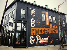 Awe some typo graphic mural that Bryan Patrick Todd designed to adorn a build ing in the Highlands, a pop u lar neigh bor hood in Louisville, Kentucky. (where I live) :)