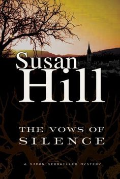 The Vows of Silence: A Simon Serrailler MYstery by Susan Hill. $9.98. Publisher: Overlook Hardcover (October 29, 2009). Publication: October 29, 2009. 336 pages
