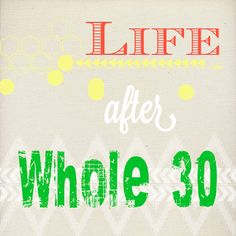 Whole30: Life After My Challenge. Also had good whole30 recipes throughout the blog!