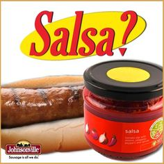 "A Seinfeld moment… GEORGE: Salsa is now the number one condiment in America. JERRY: You know why? Because people like to say ""salsa."""