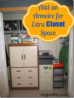 add an armoire/closet/nightstand/bookshelf to your closet for extra storage space