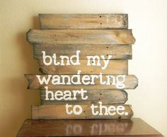 Bind+My+Wandering+Heart+sign+by+linenandlaceshop+on+Etsy,+$60.00
