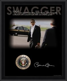"Swagger  ""How one presents himself to the world, the ability to handle the situation with a sense of style, calm and uncanny grace."" Swagger: Barack Obama by Vottania (very nice artwork)"