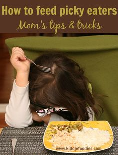 How to feed picky eaters - Mom's tips and tricks #pickyeaters, --> I know many parents who would LOVE this post!