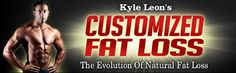 Kyle Leon's Customized Fat Loss, The Evolution Of Natural Fat Loss