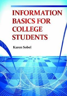 Guide for assessing and teaching information skills to college students