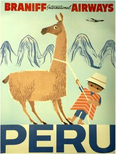 Peru - Braniff Airways posters vintage peru, vintage posters, travel photos, latin america, vintag travel, travel tips, llama, vintage travel posters, print