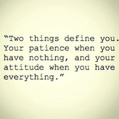 two things define you - so true.