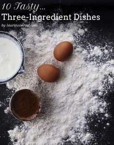 10 Tasty Three-Ingredient Dishes