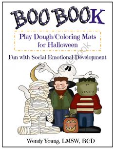 Boo Book: Playdoh Mats/Coloring Pages for Social-Emotional Development from Kidlutions: Solutions for Kids on TeachersNotebook.com -  (18 pages)  - Witches, pumpkins, spiders and ghosts...helping young children with social-emotional development.