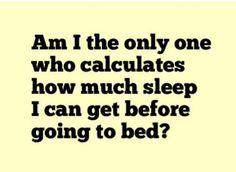 every. single. night.