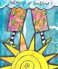 Walking on Sunshine quote via Carol's Country Sunshine on Facebook