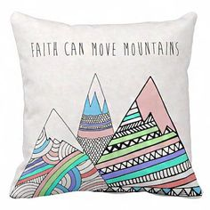 Pillow Cover Faith Can Move Mountains by Jolie Marche
