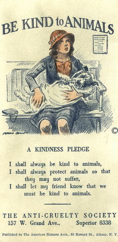 Be Kind to Animals vintage posters, animals, easter, dogs, dreams, kind pledg, pet, flyers, quot